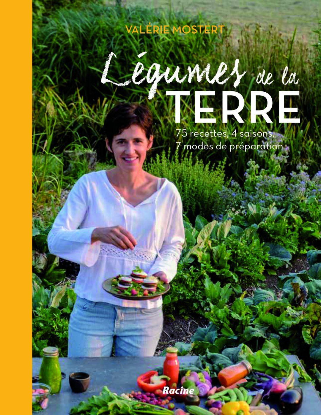 Légumes de la Terre: 75 recettes vivantes pour végans, flexitariens et végétariens