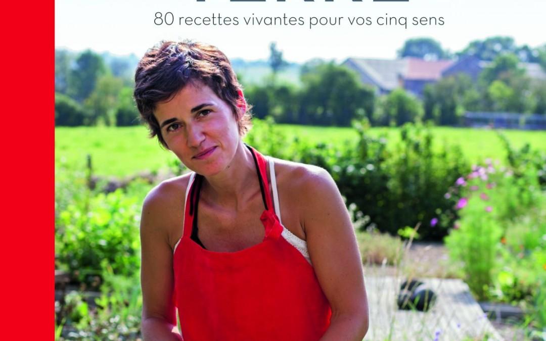 Cuisine de la TERRE – 80 recettes vivantes pour vos cinq sens