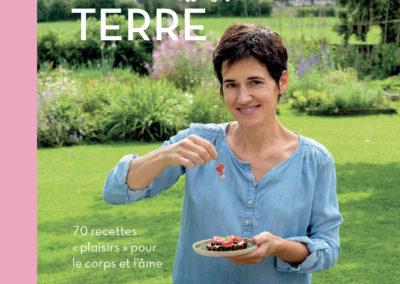 Douceurs de la Terre : 70 recettes «plaisir»